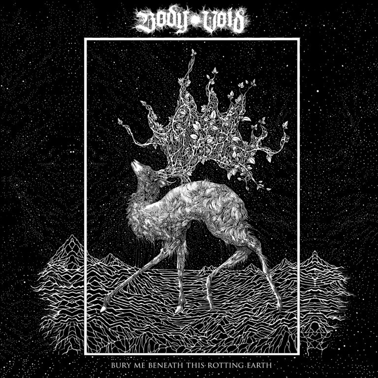 Body Void – Bury Me Beneath this Rotting Earth Review