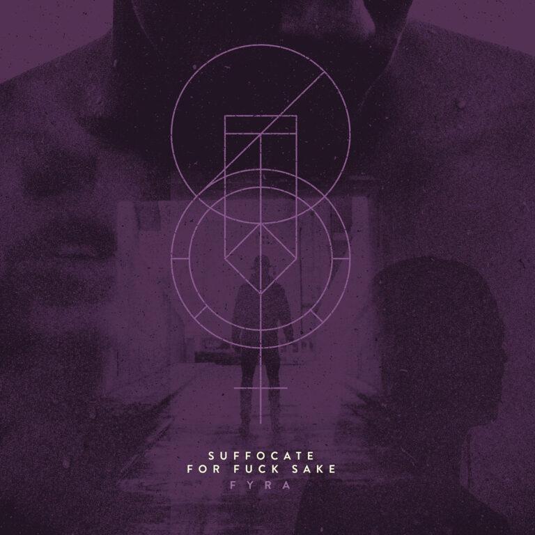 Suffocate for Fuck Sake – Fyra Review