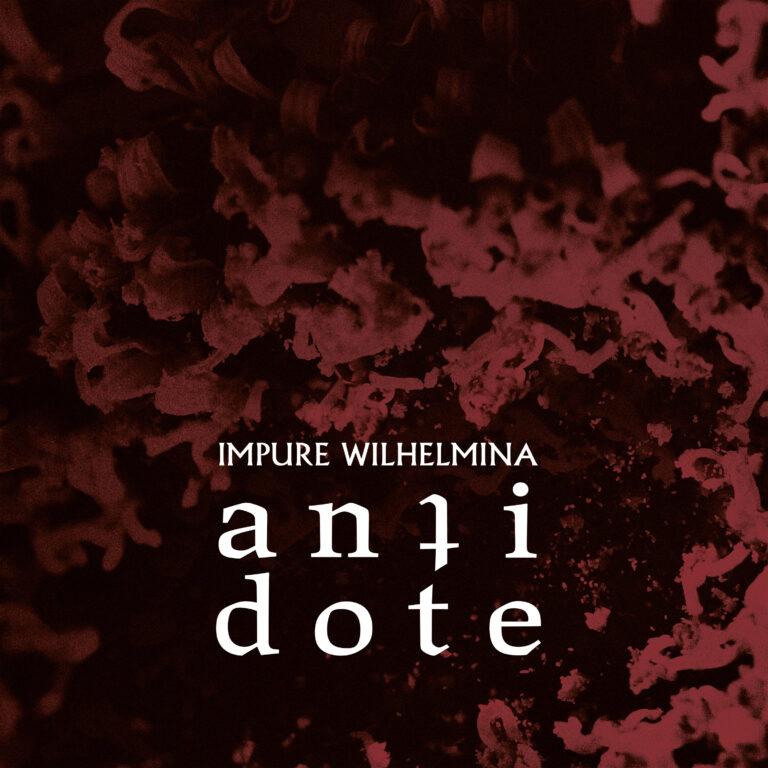 Impure Wilhelmina – Antidote Review