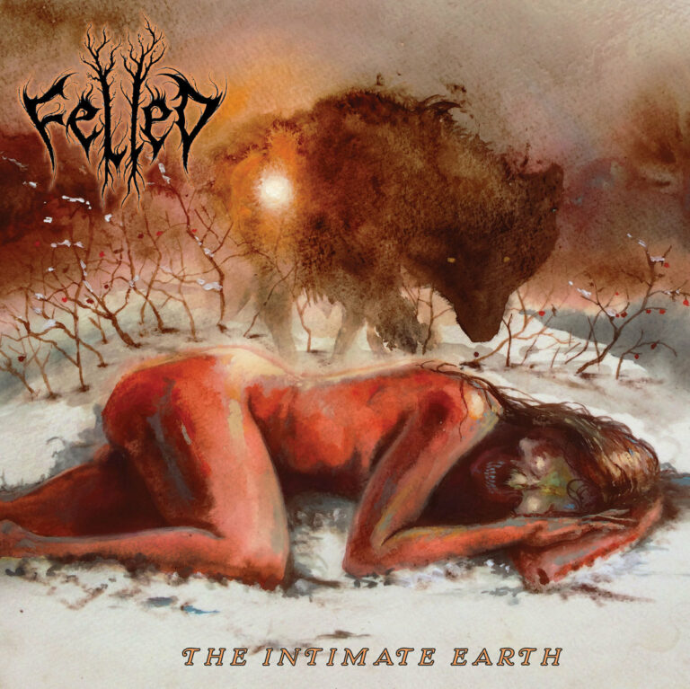 Felled – The Intimate Earth Review
