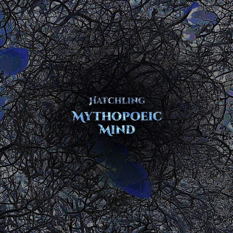 Mythopoeic Mind – Hatchling Review