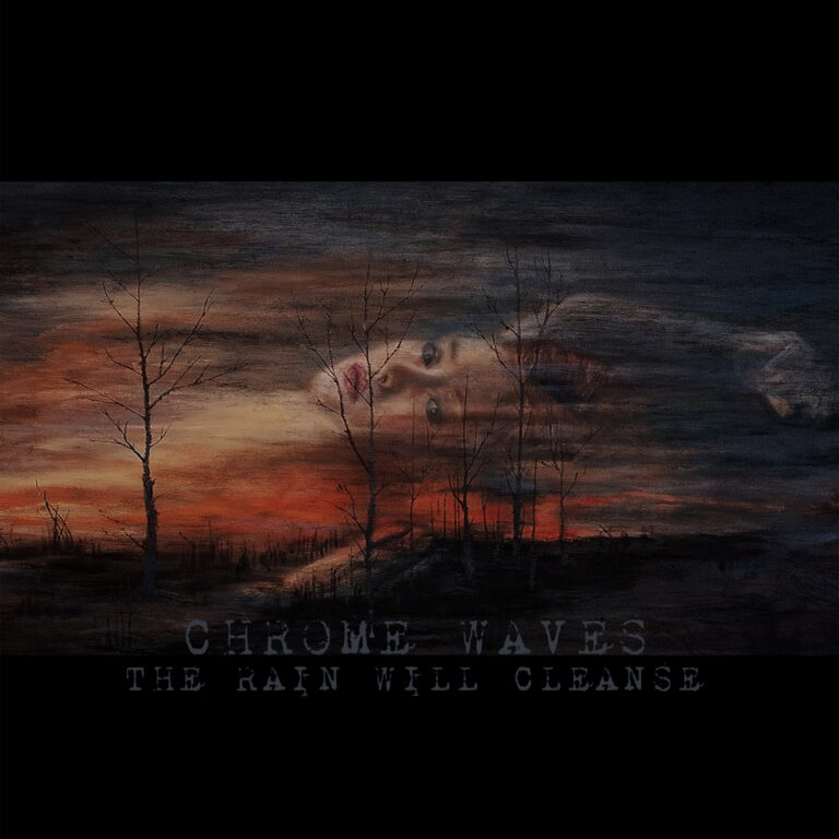 Chrome Waves – The Rain will Cleanse Review