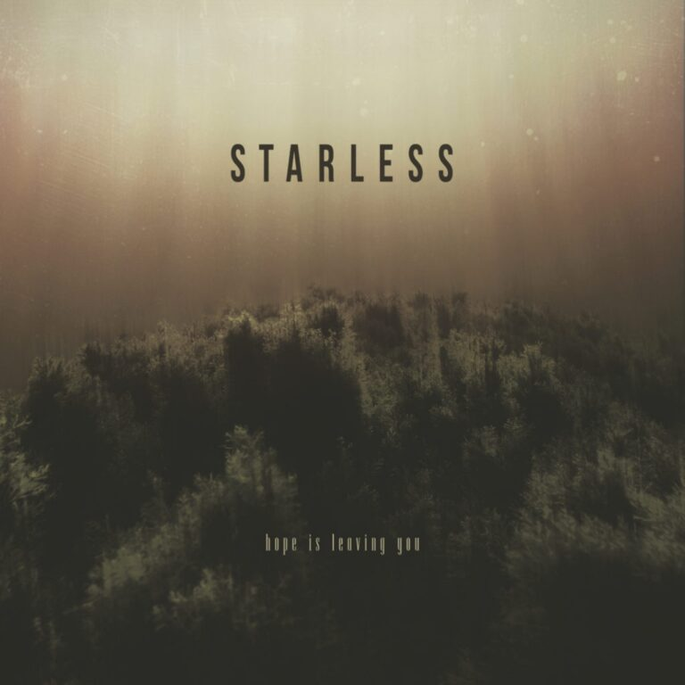 Starless – Hope Is Leaving You Review